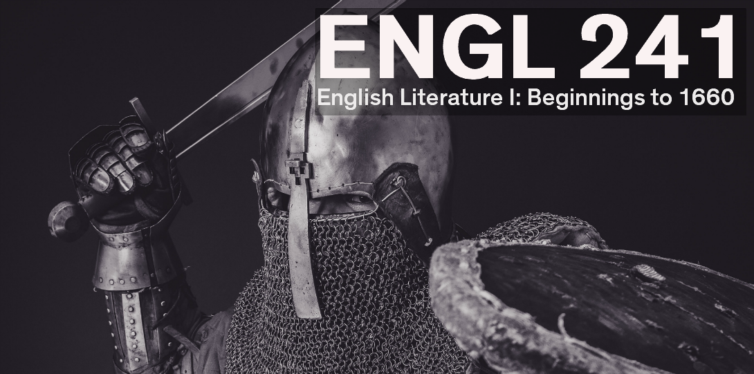 English 241 English Literature I: Beginnings to 1660