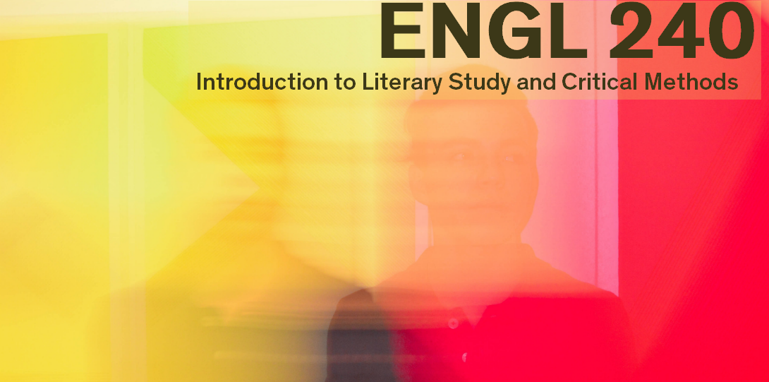 English 240 Introduction to Literary Study and Critical Methods