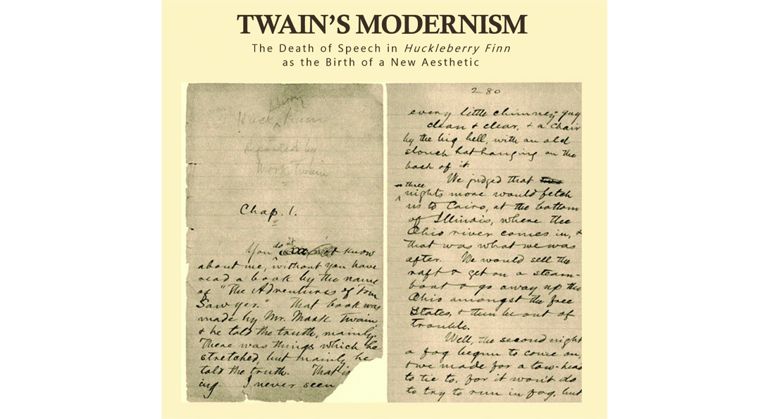 Two manuscript pages of Chapter 1 of Huck Finn under the words Twain's Modernism